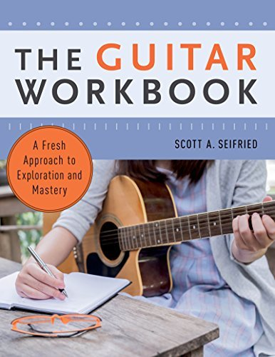 The Guitar Workbook A Fresh Approach to Exploration and Mastery