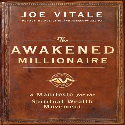 The-Awakened-Millionaire-A-Manifesto-for-the-Spiritual-Wealth-Movement