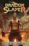 Dragon Slayer (Dragon Slayer #1)