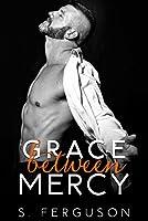 Grace Between Mercy (The Between Series Book 3)