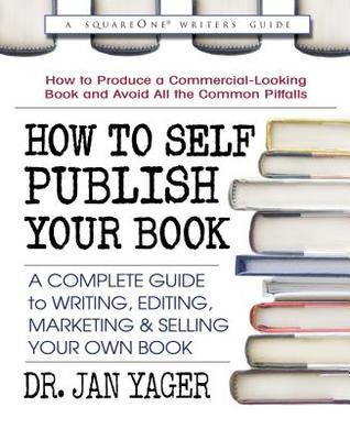 How to Self-Publish Your Book: A Complete Guide to Writing, Editing, Marketing & Selling Your Own Book