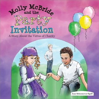 Molly McBride and the Party Invitation: A Story About the Virtue of Charity