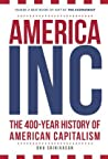 America, Inc: The Promise and Power of American Capitalism: A 400-Year History