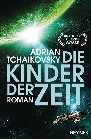 Die Kinder der Zeit by Adrian Tchaikovsky
