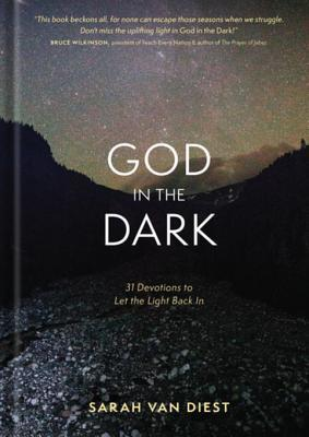 God in the Dark 31 Devotions to Let the Light Back In