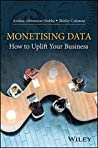 Monetising Data: How to Uplift Your Business