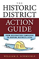 The Historic District Action Guide: From Designation Campaigns to Keeping Districts Vital
