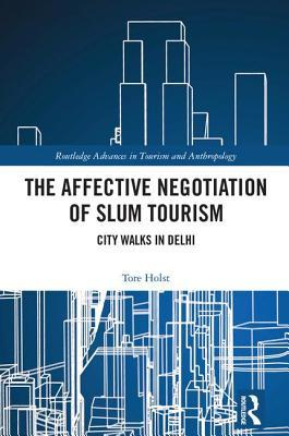 The Affective Negotiation of Slum Tourism