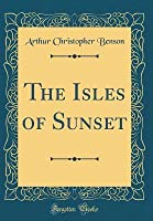 The Isles of Sunset (Classic Reprint)