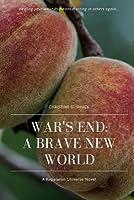 War's End: A Brave New World