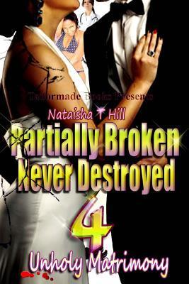 Unholy Matrimony by Nataisha T  Hill