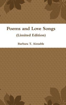 Poems and Love Songs (Limited Edition)