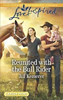 Reunited with the Bull Rider (Wyoming Cowboys #2)