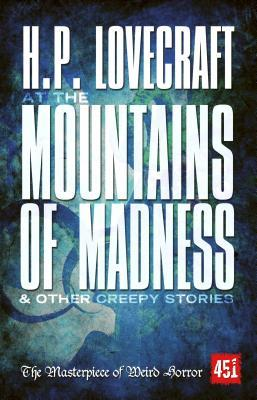 At the Mountains of Madness & Other Creepy Stories