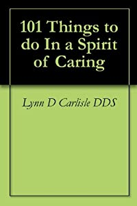 101 Things to do In a Spirit of Caring