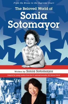 The Beloved World of Sonia Sotomayor by Sonia Sotomayor