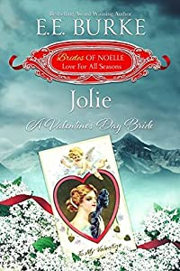 Jolie: A Valentine's Day Bride (Brides of Noelle: Love For All Seasons, #2)