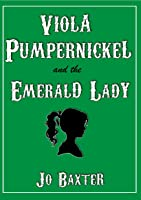 Viola Pumpernickel and the Emerald Lady