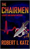 The Chairmen: A Kurtz and Barent Mystery (Kurtz and Barent Mysteries Book 4)