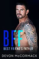 Best Friend's Father (BFF: Best Friend's Father #1)
