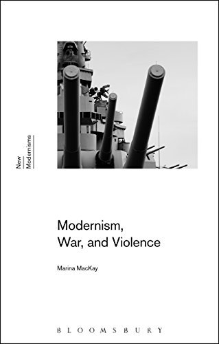 Modernism, War, and Violence (New Modernisms)