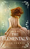 Fire & Ice: The Elementals (Fire & Ice, #1)