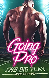 Going Pro: The Big Play