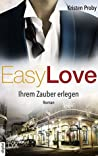 Easy Love - Ihrem Zauber erlegen by Kristen Proby