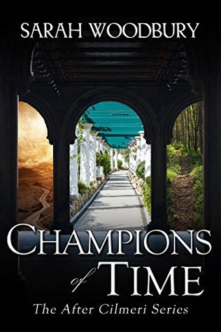 Champions of Time by Sarah Woodbury