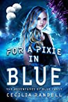 For a Pixie in Blue (The Adventures of Blue Faust, #4)