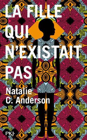 La fille qui n'existait pas by Natalie C. Anderson