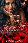 A Savage Valentine's Day: A Recipe For Disaster
