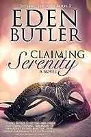 Claiming Serenity (Seeking Serenity, #3)