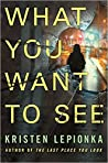 What You Want To See (Roxane Weary, #2)