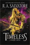 Timeless (Drizzt Trilogy #1; The Legend of Drizzt #31)