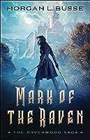 Mark of the Raven (The Ravenwood Saga, #1)