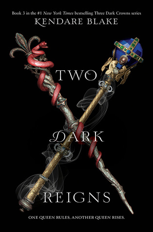 Two Dark Reigns (Three Dark Crowns, #3)