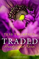 Traded: Brody and Kara (Cliffside Bay Series, #1)