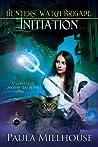 Initiation (Hunters' Watch Brigade, #1)
