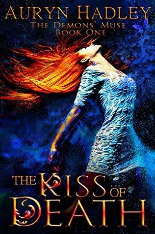 The Kiss of Death by Auryn Hadley