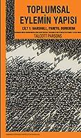 Toplumsal Eylemin Yapısı - Cilt 1: Marshall, Pareto, Durkheim