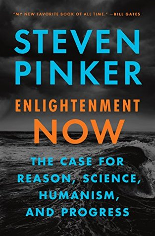 Enlightenment now by Steven Pinker