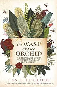 The Wasp and The Orchid: The remarkable life of Australian Naturalist Edith Coleman