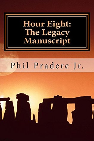 Hour Eight: The Legacy Manuscript (Unedited Limited Edition)