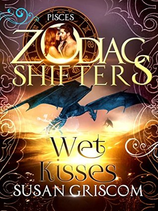 Wet Kisses: Pisces (The Sectorium #5; Zodiac Shifters #31)