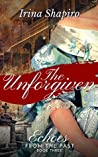 The Unforgiven (Echoes from the Past, #3)