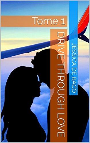 Drive through love: Tome 1  by  Jessica De Raco