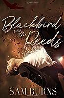Blackbird in the Reeds (The Rowan Harbor Cycle #1)