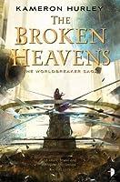 The Broken Heavens (Worldbreaker Saga)