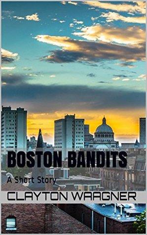Boston Bandits: A Short Story
